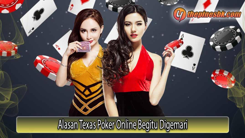 Alasan Texas Poker Online Begitu Digemari